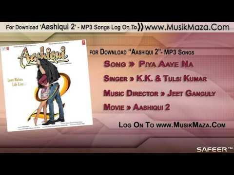 Piya Aaye Na   Full Song ᴴᴰ   Aashiqui 2 2013   Aditya Roy Kapoor, Shraddha Kapoor   YouTube