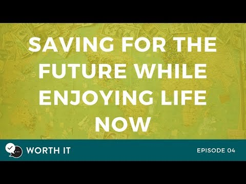Saving for the Future While Enjoying Life Now, episode #4