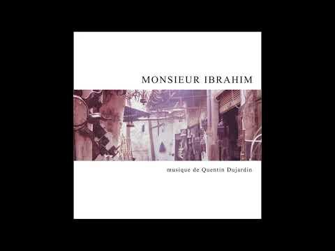 Quentin Dujardin - MONSIEUR IBRAHIM [FULL ALBUM]