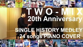 TWO-MIX SINGLE HISTORY MEDLEY (24 songs) PIANO VERSION (Incl. : JUST COMMUNICATION, RHYTHM EMOTION)