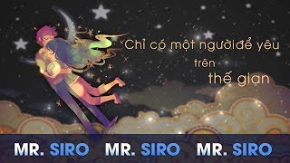 Chỉ Có Một Người Để Yêu Trên Thế Gian - Mr. Siro (Lyrics Video)