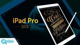 รีวิว Apple iPad Pro 10.5 นิ้ว หน้าจอ 120Hz ความสมบูรณ์แบบที่เกือบจะไร้ที่ติ
