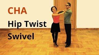 How to dance CHA? / Swivel Hip Twist