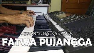 Fatwa Pujangga Versi Pop Keroncong Karaoke