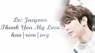 [Click Your Heart OST] Jaeyoon (재윤) - Thank You, My Love (고마운 내 사랑)  Lyrics [Han|Rom|Eng]