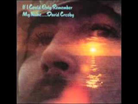 David Crosby - Laughing - (If I Could Only Remember My Name, February 22 1971) Mp3