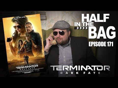 Half In The Bag: Terminator: Dark Fate: (FULL SPOILERS)