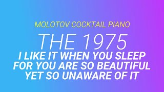 I like it when you sleep... ⬥ The 1975 🎹 cover by Molotov Cocktail Piano