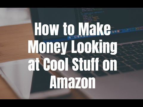 How to Make Money Looking at Cool Stuff on Amazon - YouTube