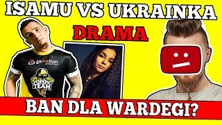 Isamu vs Ukrainka - Wpadka DJ Pallasida - Probem Wardęgi oraz ś.p Billy Herrington