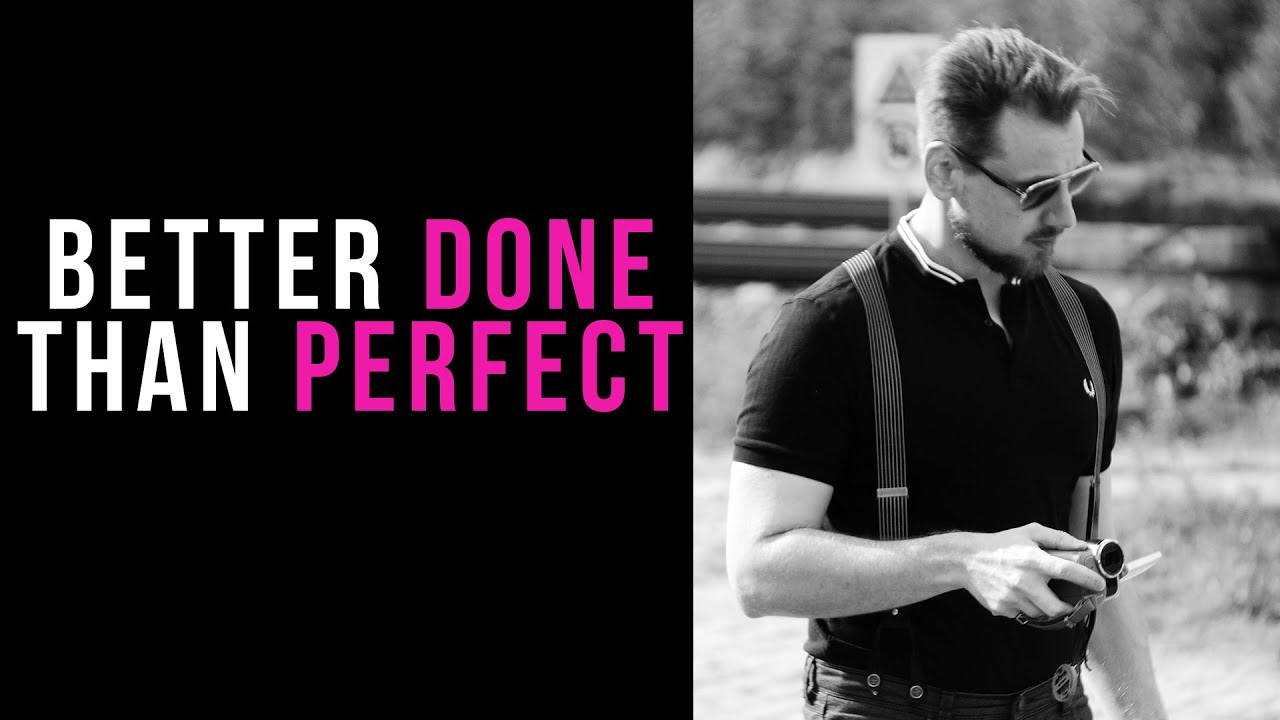 Better Done Than Perfect & Done Is Better Than Perfect - Mach es fertig