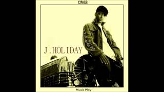 J Holiday - Make That Sound [HQ]