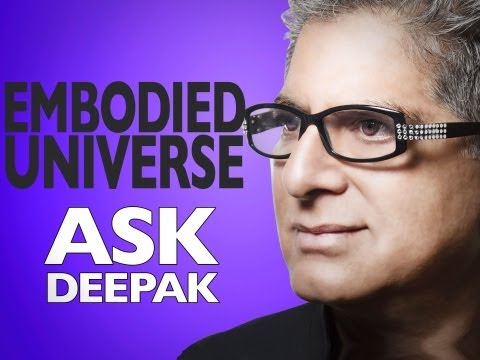 Do We Have a Living Relationship to The Universe? Ask Deepak Chopra!