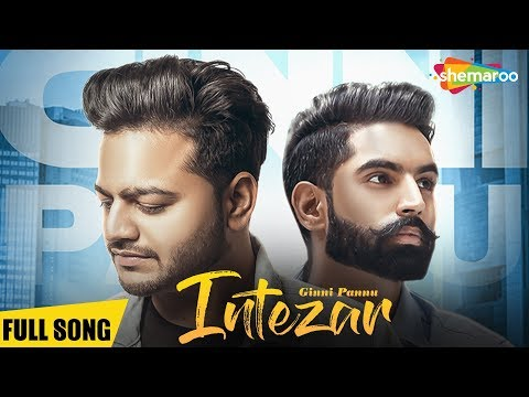 Intezar | Full Song | Ginni Pannu | Parmish Varma | Preet Hundal | Latest Punjabi Songs 2018
