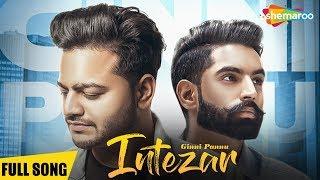 Intezar   Full Song   Ginni Pannu   Parmish Varma   Preet Hundal   Latest Punjabi Songs