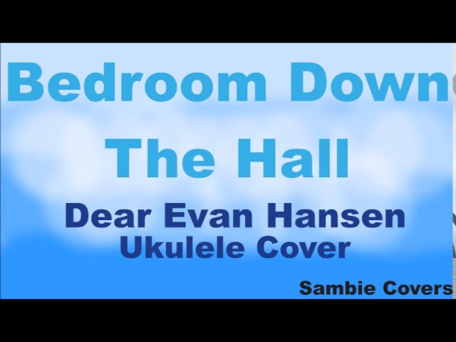 Bedroom Down The Hall Dear Evan Hansen Ukulele Chords Chordify