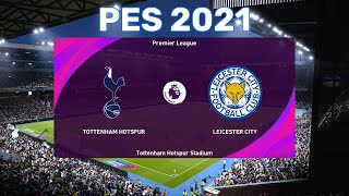 Pes 2021 ⚽ game 114 tottenham hotspur vs leicester city premier league 2020/21 stadium goals by: son heung-min, bale and barnes h...