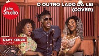 Navy Kenzo: O Outro Lado Da Lei (Cover) - Coke Studio Africa