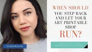 Etsy For Beginners: Stop Tweaking Your Art Printable Shop - Let It Run!