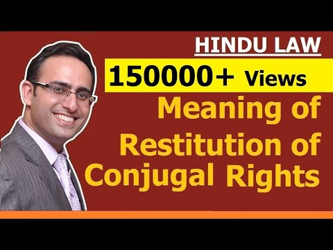 FAMILY LAW - HINDU LAW #11 || Meaning of Restitution of Conjugal Rights