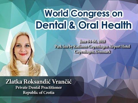 Zlatka Roksandić Vrančić | Dental and Oral Health 2018 | Denmark | Cenetri