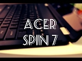 Spin 7 - A New Convertible Laptop From Acer