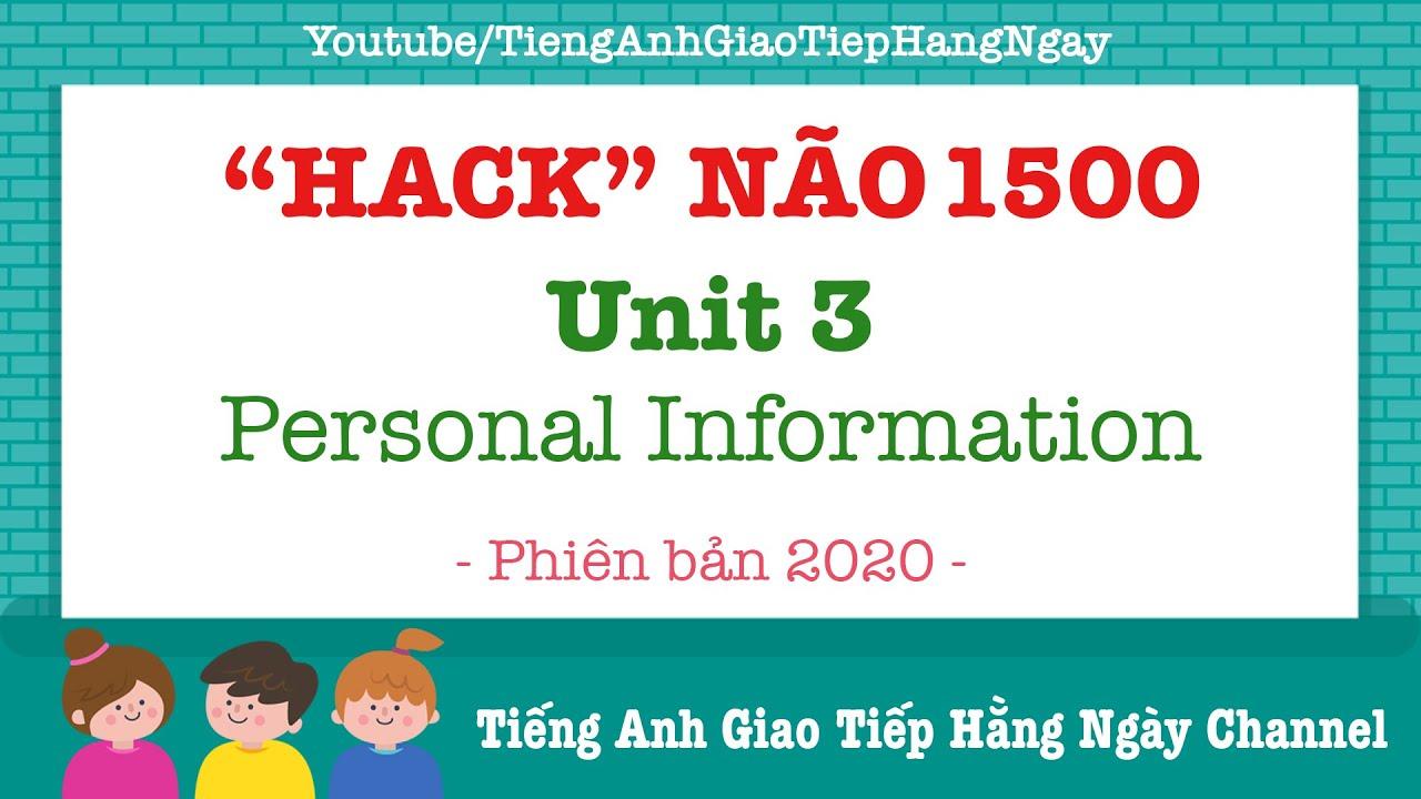 Hack Não 1500 Từ Vựng Tiếng Anh Unit 3: Personal Information [Phiên Bản 2020]