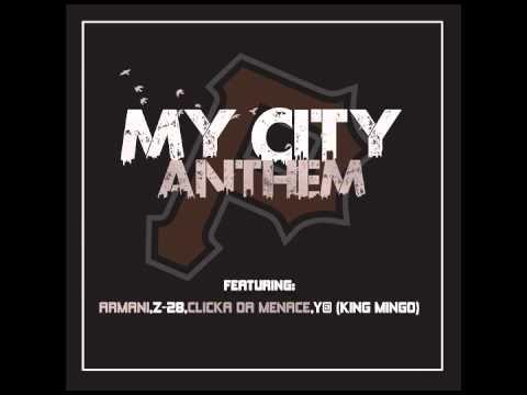 In My City (Anthem) Ft Z-28, Clicka Da Menace, Y@ (Mingo) , Armani