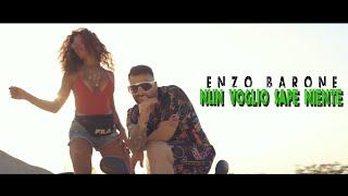 Enzo Barone - Nun Voglio Sapè Niente (official video)