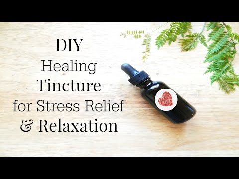 Homemade Herbal Healing Tincture for Stress Management, Wellness & Relaxation DIY Recipe + Benefits