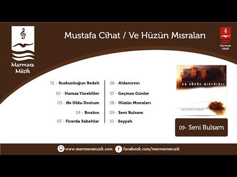 Mustafa Cihat - Seni Bulsam