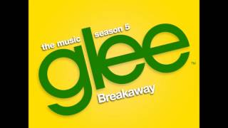 Glee - Breakaway (DOWNLOAD MP3+LYRICS)