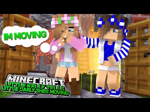 LITTLE KELLY TELLS LITTLE CARLY SHES MOVING AWAY! Minecraft My Other Life (Custom roleplay)