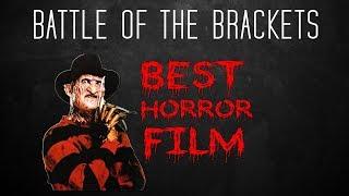 Battle of the Brackets! #20 - Best Horror Movie