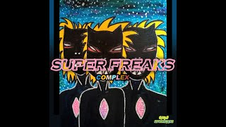 Complex - Super Freaks