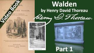 Part 1 - Walden Audiobook by Henry David Thoreau (Ch 01)(Part 1. Classic Literature VideoBook with synchronized text, interactive transcript, and closed captions in multiple languages. Audio courtesy of Librivox. Read by ..., 2011-09-26T01:49:07.000Z)