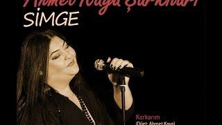 Korkarım (Düet: Simge/Ahmet Kaya)