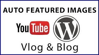 Automatic Featured Images from YouTube Videos Plugin for WordPress Thumbnails - Vlog & Blog