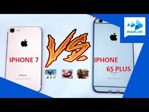 IPhone 7 VS IPhone 6s Plus | Đánh Giá Theo Cảm Nhận Cá Nhân | Test Tốc độ, Chơi Game