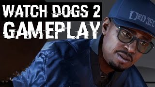 Watch Dogs 2 Gameplay Walkthrough & Trailer - NEW E3 2016 Gameplay