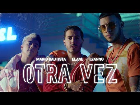 Mario Bautista, Llane & Lyanno - Otra Vez (Video Oficial)