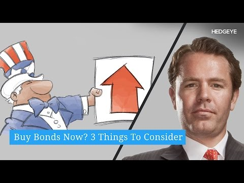 Buy Bonds Now? 3 Things To Consider