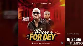 WISDOM P ft DON CLIFF/ WHERE I FOR DEY《official Audio 》latest Benin music
