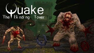 Quake MOD: The Binding Tower - Quake Single Player (Hard Skill) (NO DEATH RUN) (FULL GAMEPLAY)