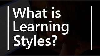 What is Learning Styles in Studying Visual Auditory Kinesthetic Types | Teacher B Ed Education Terms