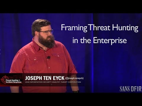Framing Threat Hunting in the Enterprise - SANS Threat Hunting Summit 2017