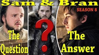 Sam Tarly & Bran Stark - Whats Next For Both Of Them?? Game Of Thrones Season 8 Theory Explained
