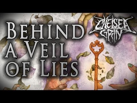 chelsea grin behind the veil of lies