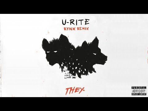 THEY - U-RITE (Rynx Remix)