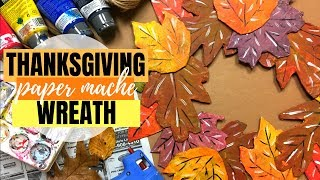Thanksgiving Fall Wreath of Leaves  Easy Paper-Mache Tutorial for Beginners
